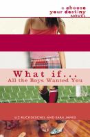 What If . . . All The Boys Wanted You? : Choose Your Own Destiny Novel