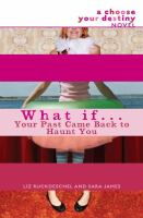 What If-- your Past Came Back to Haunt You