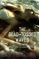The Dead-tossed Waves