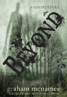 Beyond : a ghost story