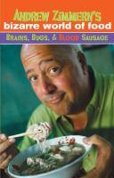 Andrew Zimmern's Bizarre World of Food