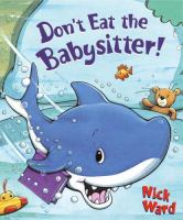 Don't Eat the Babysitter!