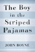 The Boy In The Striped Pajamas : A Fable