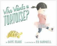 Who Wants A Tortoise?