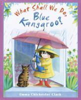 What Shall We Do, Blue Kangaroo?