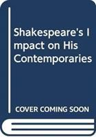 Shakespeare's Impact on His Contemporaries