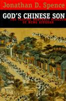 God's Chinese Son : The Taiping Heavenly Kingdom Of Hong Xiuquan / Jonathan D. Spence