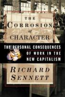 The Corrosion Of Character : The Personal Consequences Of Work In The New Capitalism  / Richard Sennett