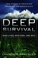 Deep survival : who lives, who dies, and why : true stories of miraculous endurance and sudden death