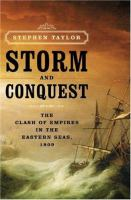 Storm and Conquest : the Clash of Empires in the Eastern Seas, 1809