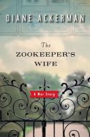 The Zookeeper's Wife, by Diane Ackerman