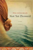 Not Yet Drown'd