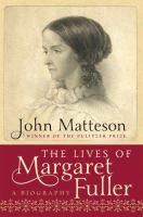 The Lives of Margaret Fuller