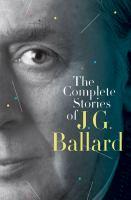 The Complete Stories of J.G. Ballard