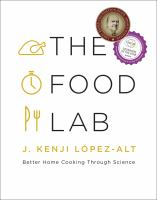 The Food Lab: Better Home Cooking Through Science, by J. Kenji Lopez-Alt