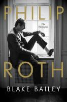 Philip Roth : the biography
