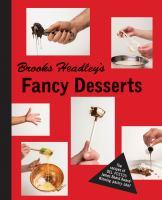 Brooks Headley's Fancy Desserts