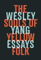 The souls of yellow folk : essays