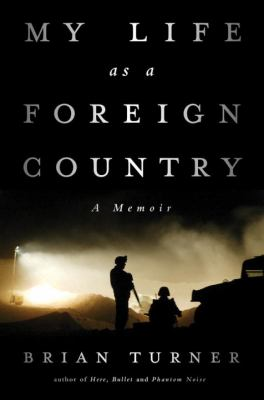 My Life as a Foreign Country, by Brian Turner