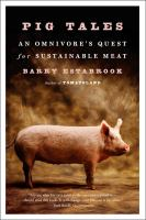 Pig Tales : An Omnivore's Quest for Sustainable Meat