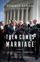 Then comes marriage : United States v. Windsor and the defeat of DOMA