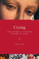 Crying; Natural And Cultural History Of Tears