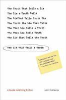 The Lie That Tells A Truth
