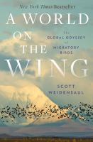 A world on the wing : the global odyssey of migratory birds