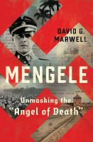 Mengele : Unmasking the Angel of Death