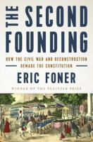 The second founding : how the Civil War and Reconstruction remade the constitution