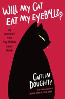 Will My Cat Eat My Eyeballs? - Doughty, Caitlin