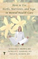 How to Use Herbs, Nutrients & Yoga in Mental Health Care