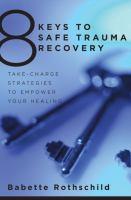 8 Keys to Safe Trauma Recovery