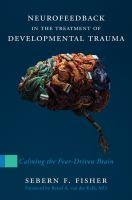 Neurofeedback in the Treatment of Developmental Trauma