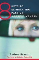 8 Keys to Eliminating Passive-aggressiveness