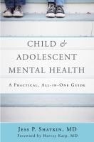 Child & adolescent mental health : a practical, all-in-one guide