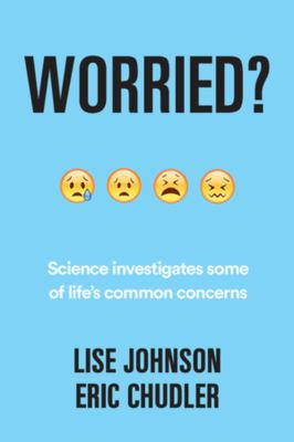 Worried? An Evidence-Based Investigation of Some of Life's Common Concerns(book-cover)
