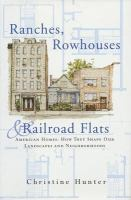 Ranches, Rowhouses & Railroad Flats