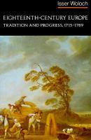 Eighteenth-century Europe, Tradition and Progress, 1715-1789