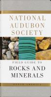 The National Audubon Society Field Guide to North American Rocks and Minerals