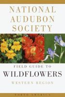 The Audubon Society Field Guide To North American Wildflowers: Western Region