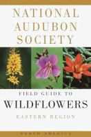 The Audubon Society Field Guide to North American Wildflowers, Eastern Region