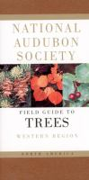 The National Audubon Society Field Guide to North American Trees