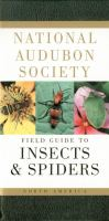 The Audubon Society Field Guide to North American Insects and Spiders