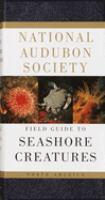 The Audubon Society Field Guide to North American Seashore Creatures
