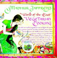 Madhur Jaffrey's World-of-the-East Vegetarian Cooking ; Illustrated by Susan Gaber