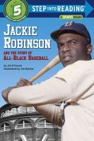 Jackie Robinson and the Story of All-Black Baseball