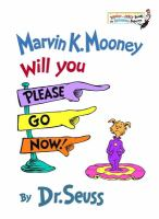 Marvin K. Mooney, Will You Please Go Now!