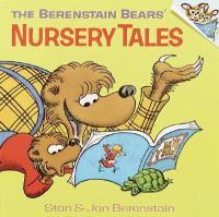 The Berenstain Bears' Nursery Tales