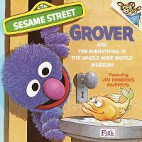 Grover Send the Everything in the Whole Wide World Museum